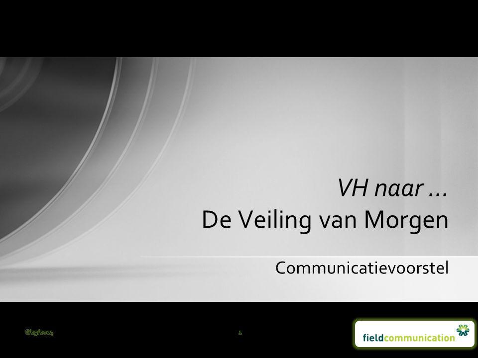 Communicatievoorstel VH naar … De Veiling van Morgen