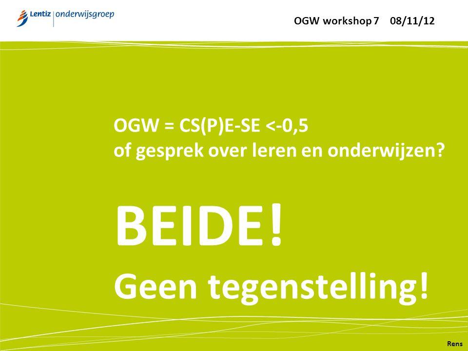 OGW = CS(P)E-SE <-0,5 of gesprek over leren en onderwijzen? BEIDE! Geen tegenstelling! Rens OGW workshop 7 08/11/12