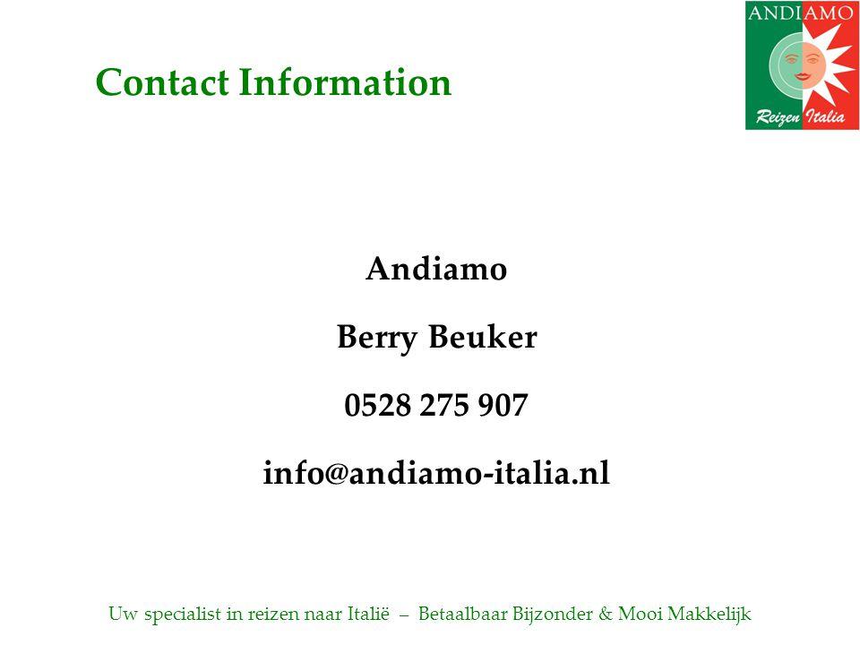 Andiamo Berry Beuker 0528 275 907 info@andiamo-italia.nl Contact Information Uw specialist in reizen naar Italië – Betaalbaar Bijzonder & Mooi Makkelijk