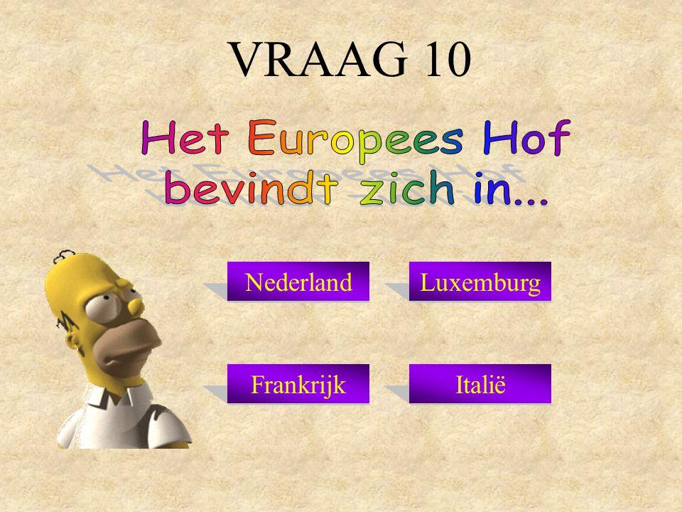 VRAAG 10 NederlandLuxemburg ItaliëFrankrijk