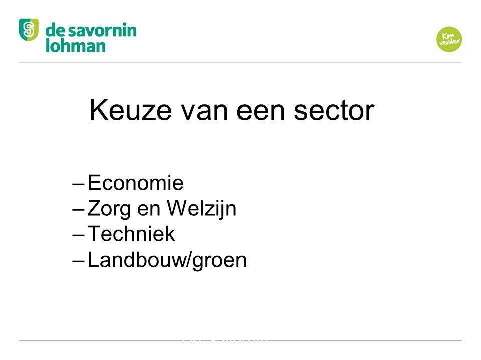 Ov De Savornin Lohman Hilversum Keuze van een sector –Economie –Zorg en Welzijn –Techniek –Landbouw/groen