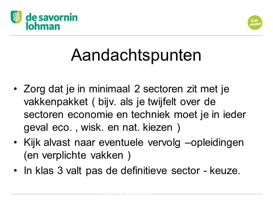 Ov De Savornin Lohman Hilversum Aandachtspunten •Zorg dat je in minimaal 2 sectoren zit met je vakkenpakket ( bijv.