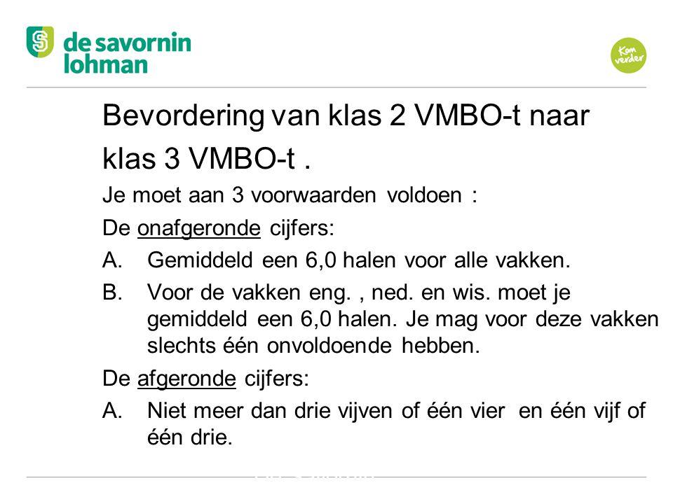 Ov De Savornin Lohman Hilversum Bevordering van klas 2 VMBO-t naar klas 3 VMBO-t.