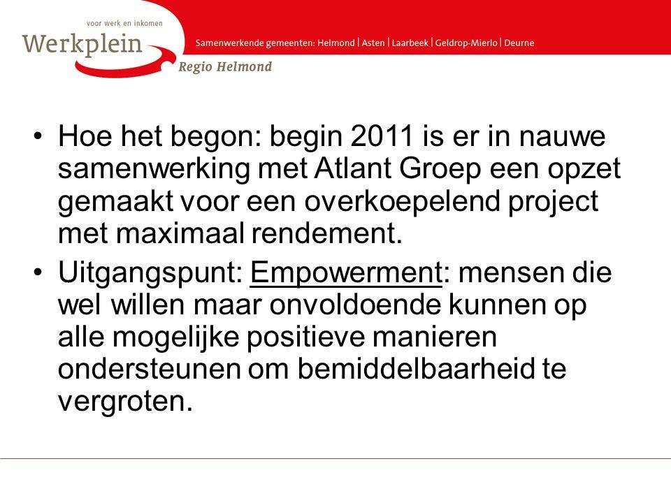 •Hoe het begon: begin 2011 is er in nauwe samenwerking met Atlant Groep een opzet gemaakt voor een overkoepelend project met maximaal rendement. •Uitg