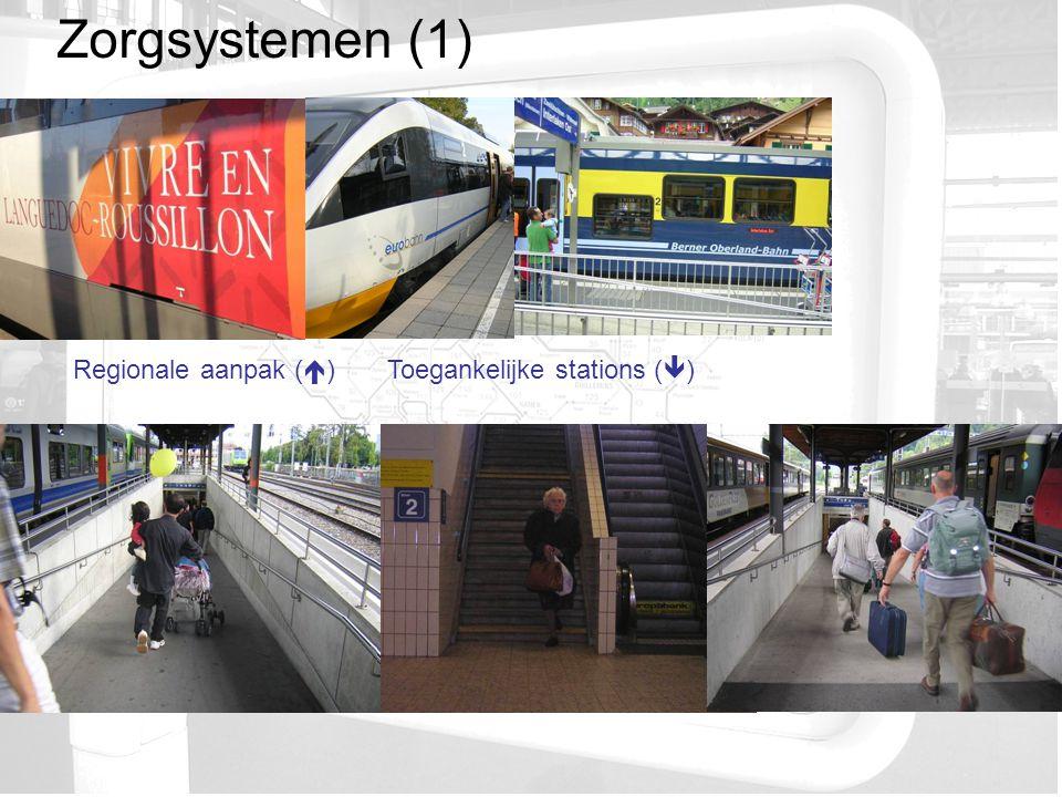 Zorgsystemen (1) Regionale aanpak (  ) Toegankelijke stations (  )