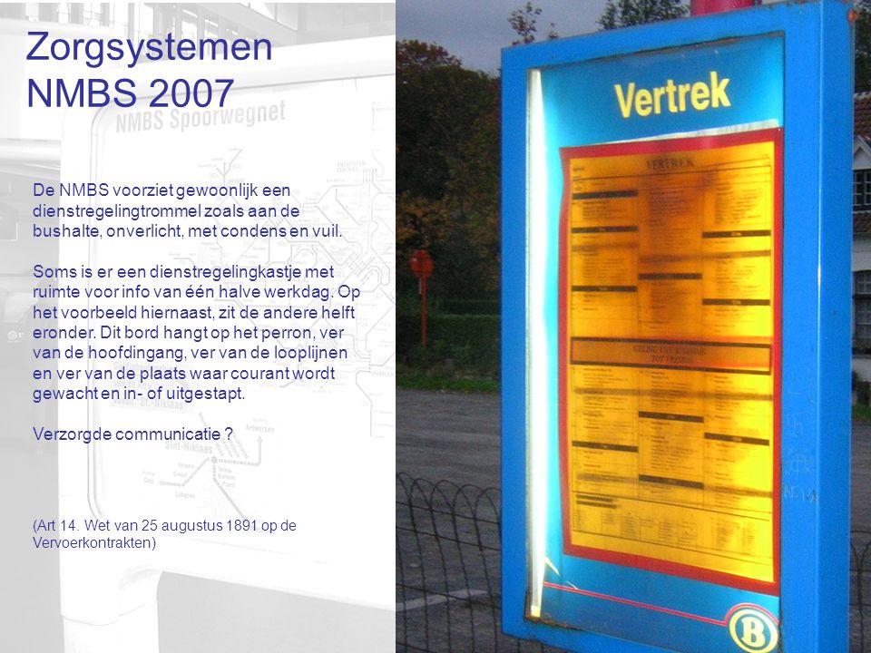Zorgsystemen NMBS 2007 De NMBS voorziet gewoonlijk een dienstregelingtrommel zoals aan de bushalte, onverlicht, met condens en vuil.