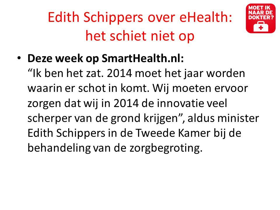 Edith Schippers over eHealth: het schiet niet op • Deze week op SmartHealth.nl: Ik ben het zat.