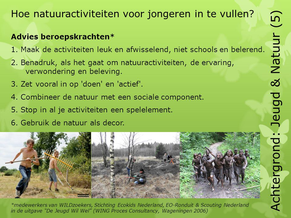 Achtergrond: Jeugd & Natuur (5) Hoe natuuractiviteiten voor jongeren in te vullen.