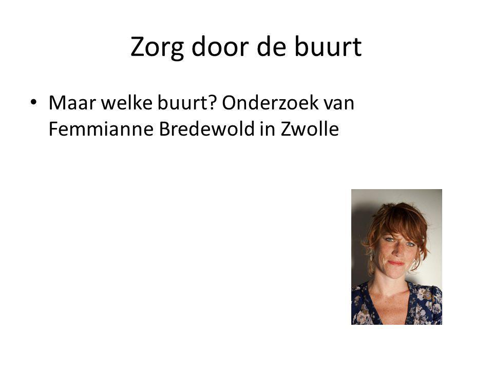 Zorg door de buurt • Maar welke buurt? Onderzoek van Femmianne Bredewold in Zwolle