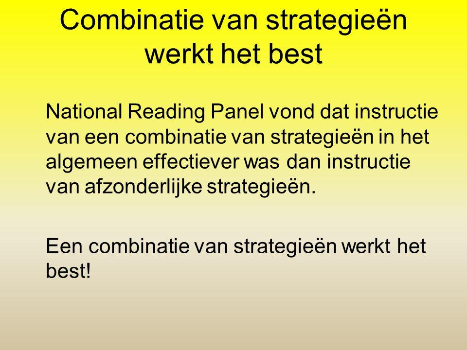 Combinatie van strategieën werkt het best National Reading Panel vond dat instructie van een combinatie van strategieën in het algemeen effectiever wa