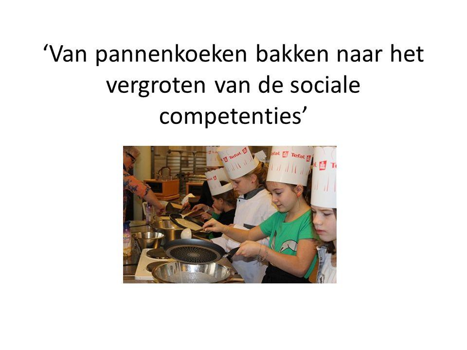 'Van pannenkoeken bakken naar het vergroten van de sociale competenties'