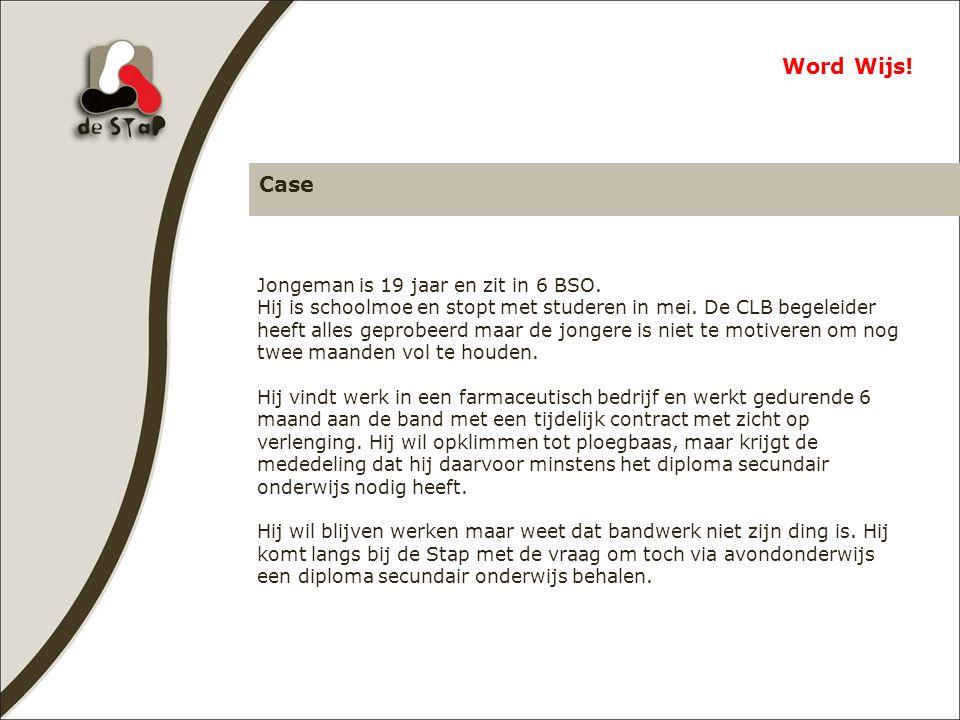 Case Jongeman is 19 jaar en zit in 6 BSO. Hij is schoolmoe en stopt met studeren in mei.
