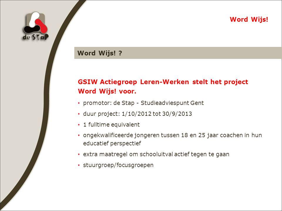 Word Wijs. GSIW Actiegroep Leren-Werken stelt het project Word Wijs.