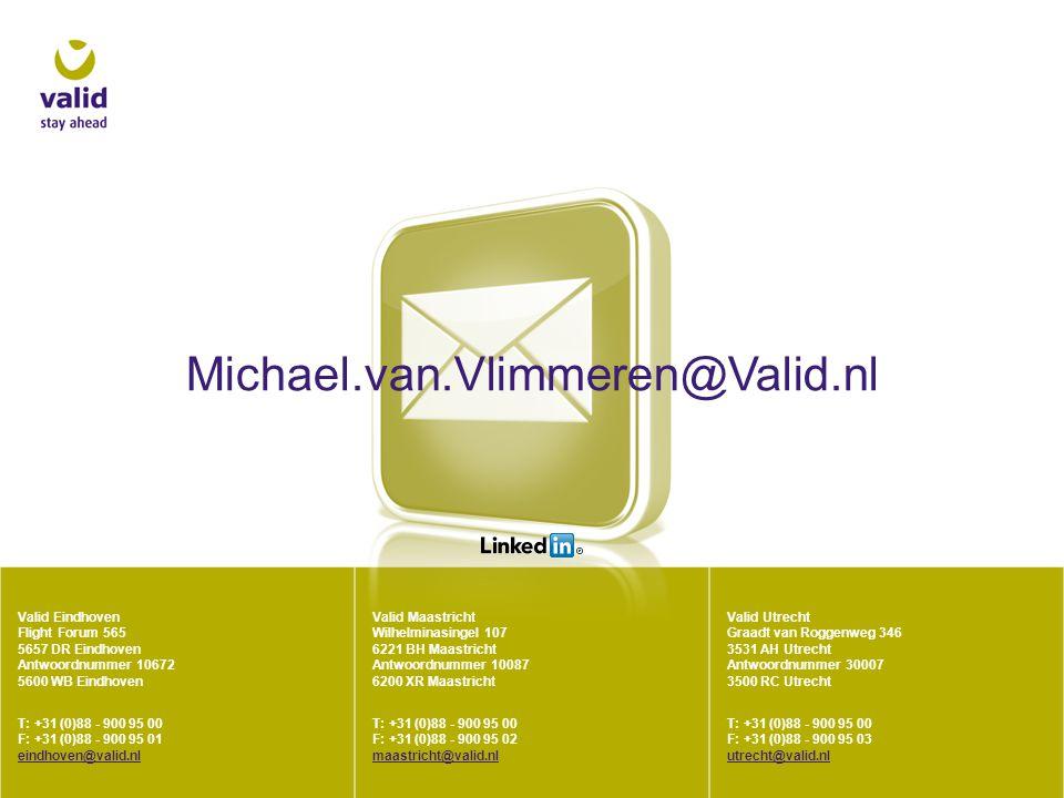 Valid Eindhoven Flight Forum 565 5657 DR Eindhoven Antwoordnummer 10672 5600 WB Eindhoven T: +31 (0)88 - 900 95 00 F: +31 (0)88 - 900 95 01 eindhoven@