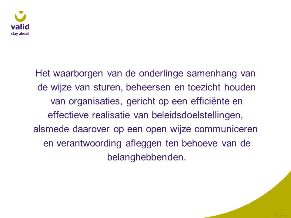 Het waarborgen van de onderlinge samenhang van de wijze van sturen, beheersen en toezicht houden van organisaties, gericht op een efficiënte en effect