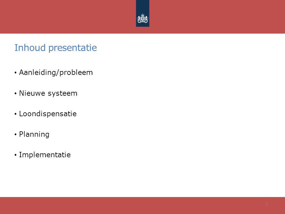 Inhoud presentatie • Aanleiding/probleem • Nieuwe systeem • Loondispensatie • Planning • Implementatie 2