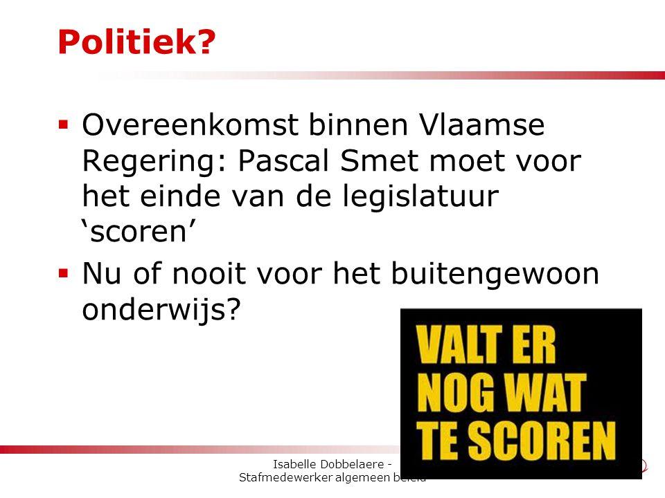 Politiek?  Overeenkomst binnen Vlaamse Regering: Pascal Smet moet voor het einde van de legislatuur 'scoren'  Nu of nooit voor het buitengewoon onde
