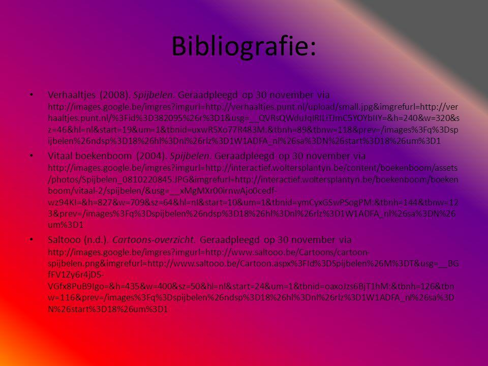 Bibliografie: •V•Verhaaltjes (2008). Spijbelen. Geraadpleegd op 30 november via http://images.google.be/imgres?imgurl=http://verhaaltjes.punt.nl/uploa