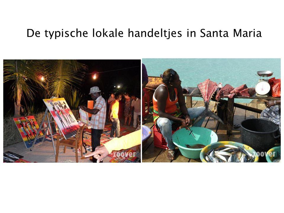 De typische lokale handeltjes in Santa Maria