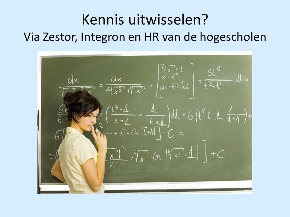 Kennis uitwisselen? Via Zestor, Integron en HR van de hogescholen