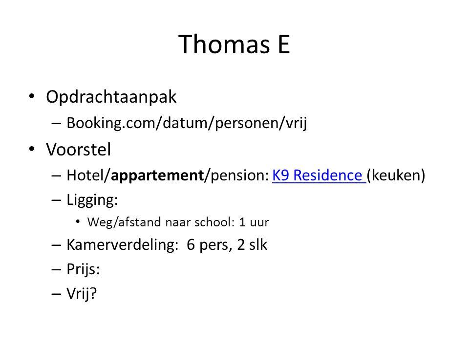 Thomas E • Opdrachtaanpak – Booking.com/datum/personen/vrij • Voorstel – Hotel/appartement/pension: K9 Residence (keuken)K9 Residence – Ligging: • Weg/afstand naar school: 1 uur – Kamerverdeling: 6 pers, 2 slk – Prijs: – Vrij