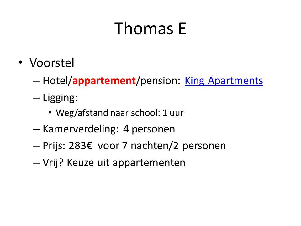 Thomas E • Voorstel – Hotel/appartement/pension: King ApartmentsKing Apartments – Ligging: • Weg/afstand naar school: 1 uur – Kamerverdeling: 4 personen – Prijs: 283€ voor 7 nachten/2 personen – Vrij.