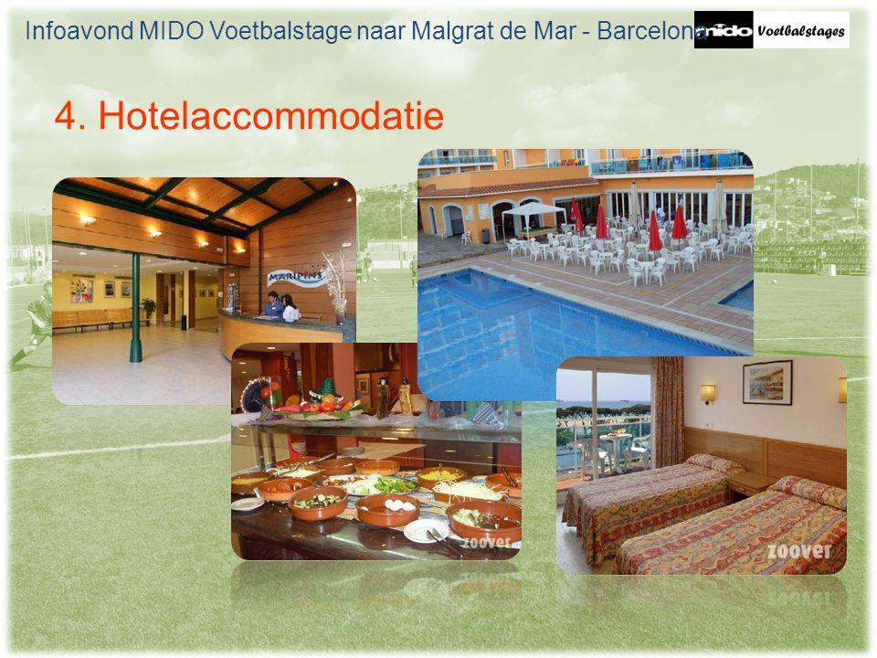 4. Hotelaccommodatie Infoavond MIDO Voetbalstage naar Malgrat de Mar - Barcelona