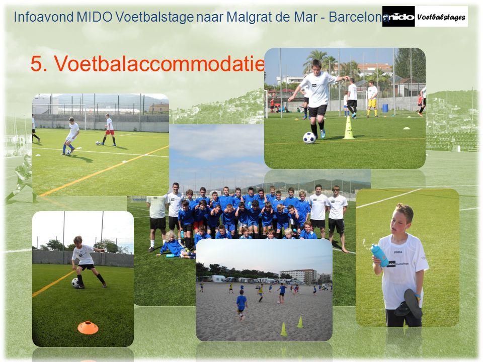 5. Voetbalaccommodatie Infoavond MIDO Voetbalstage naar Malgrat de Mar - Barcelona