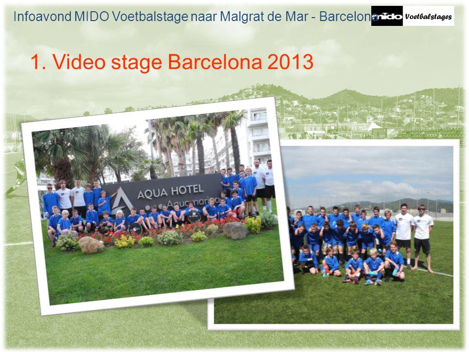 1. Video stage Barcelona 2013 Infoavond MIDO Voetbalstage naar Malgrat de Mar - Barcelona