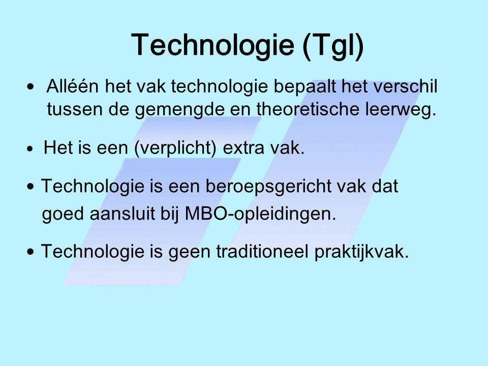 Technologie (Tgl) • Technologie is een beroepsgericht vak dat goed aansluit bij MBO-opleidingen. • Technologie is geen traditioneel praktijkvak. • All