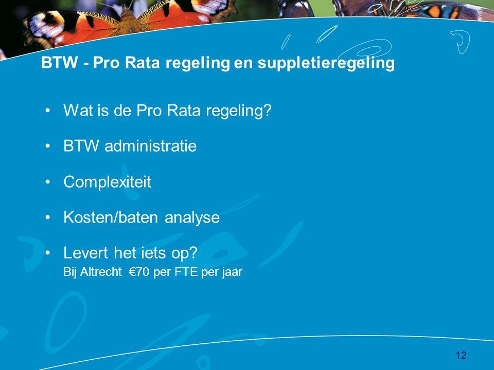 •Wat is de Pro Rata regeling.