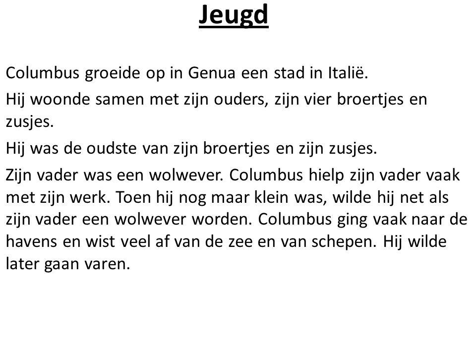 Jeugd Columbus groeide op in Genua een stad in Italië.