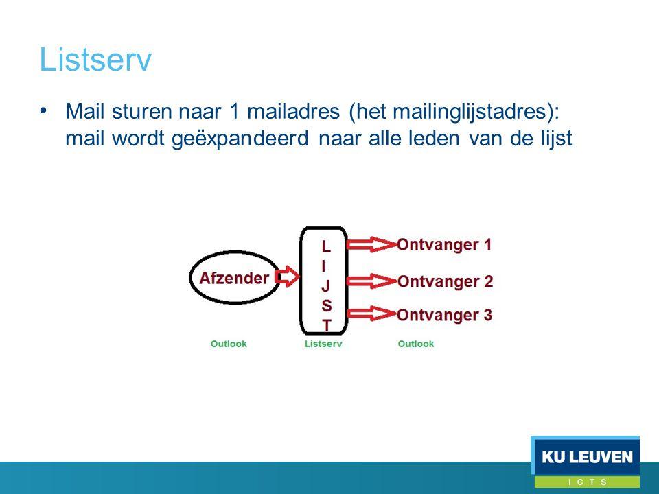 Listserv • Mail sturen naar 1 mailadres (het mailinglijstadres): mail wordt geëxpandeerd naar alle leden van de lijst