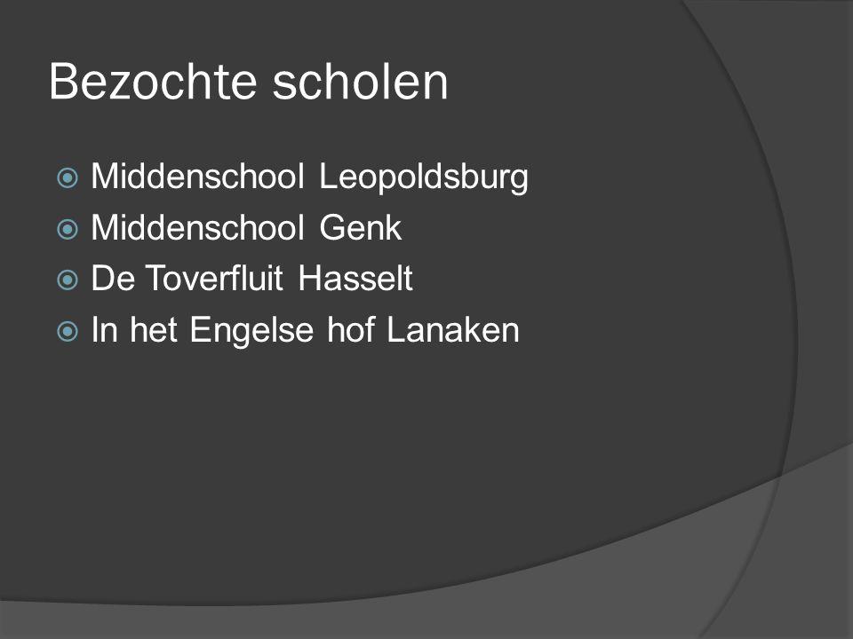 Bezochte scholen  Middenschool Leopoldsburg  Middenschool Genk  De Toverfluit Hasselt  In het Engelse hof Lanaken
