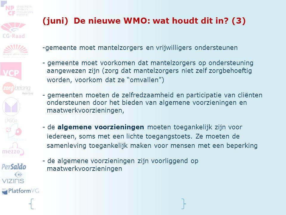 (juni) De nieuwe WMO: wat houdt dit in? (3) -gemeente moet mantelzorgers en vrijwilligers ondersteunen - gemeente moet voorkomen dat mantelzorgers op