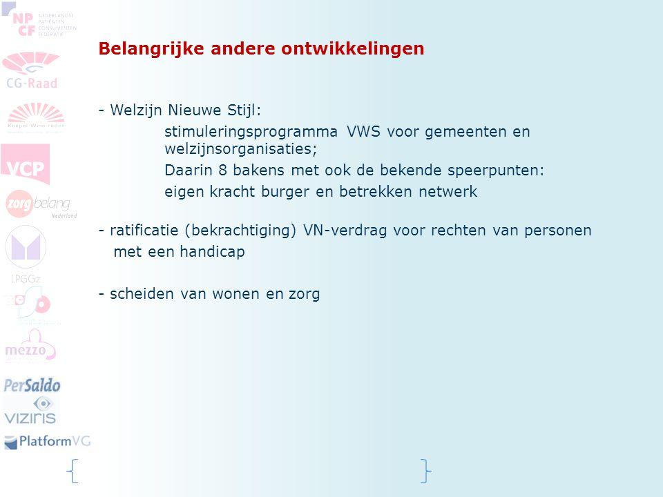 Belangrijke andere ontwikkelingen - Welzijn Nieuwe Stijl: stimuleringsprogramma VWS voor gemeenten en welzijnsorganisaties; Daarin 8 bakens met ook de
