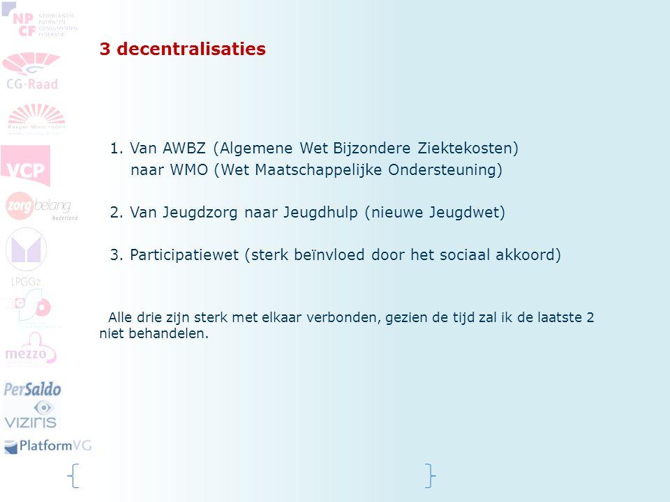 Decentralisatie: van AWBZ naar WMO WMO = Wet Maatschappelijke Ondersteuning - Wmo: versterken zelfredzaamheid en participatie; compensatieplicht; prestatievelden (bevorderen sociale samenhang, ondersteunen mantelzorgers, geven van cliëntondersteuning; verslavingsbeleid); cliëntenparticipatie; keukentafelgesprek (opbouw van individu naar specifieke voorziening)