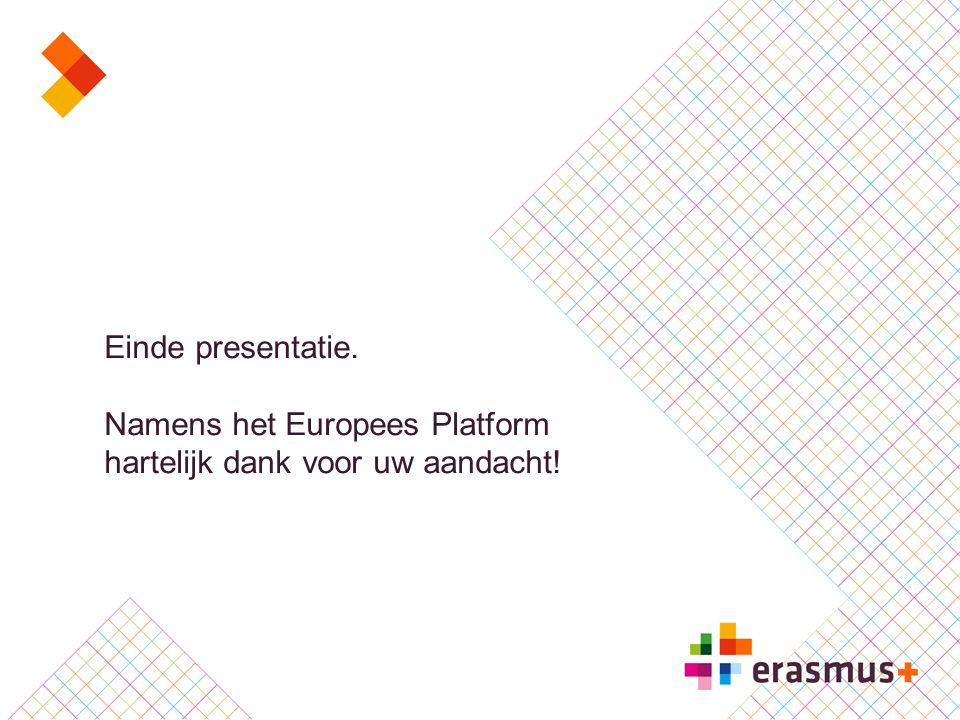 Einde presentatie. Namens het Europees Platform hartelijk dank voor uw aandacht!