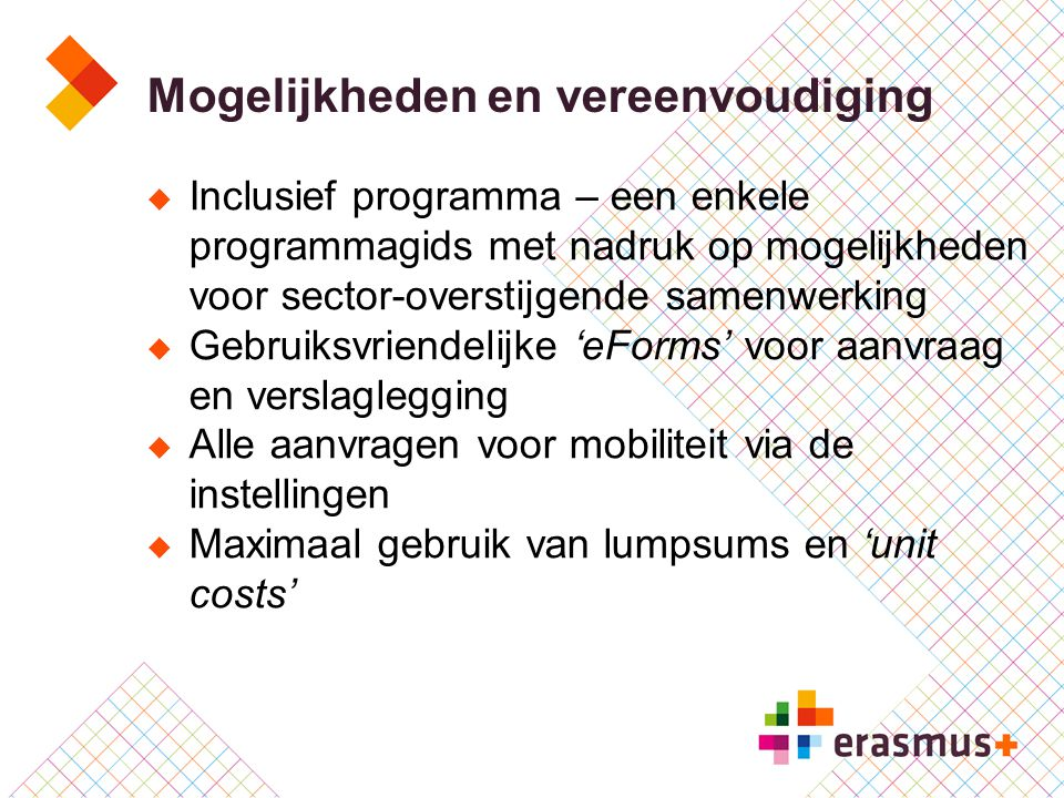 Mogelijkheden en vereenvoudiging  Inclusief programma – een enkele programmagids met nadruk op mogelijkheden voor sector-overstijgende samenwerking 