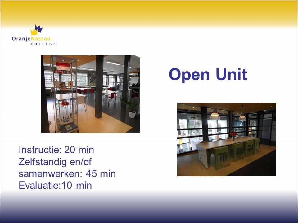 Open Unit Instructie: 20 min Zelfstandig en/of samenwerken: 45 min Evaluatie:10 min