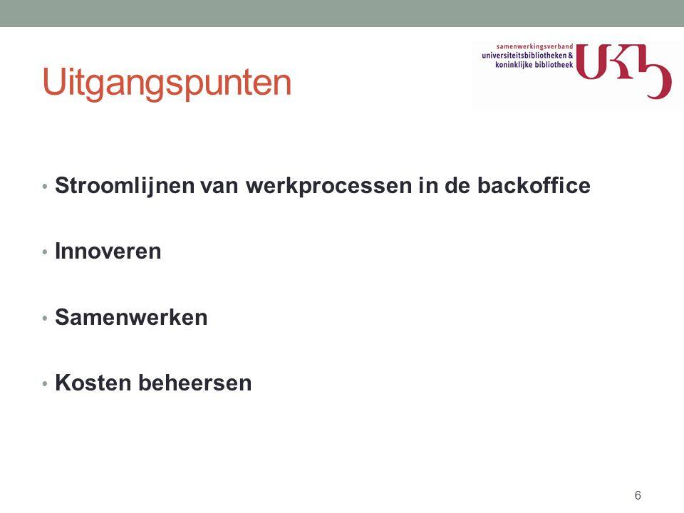 Uitgangspunten • Stroomlijnen van werkprocessen in de backoffice • Innoveren • Samenwerken • Kosten beheersen 631 oktober 2013