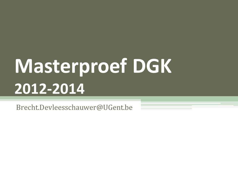 Masterproef DGK 2012-2014 Brecht.Devleesschauwer@UGent.be