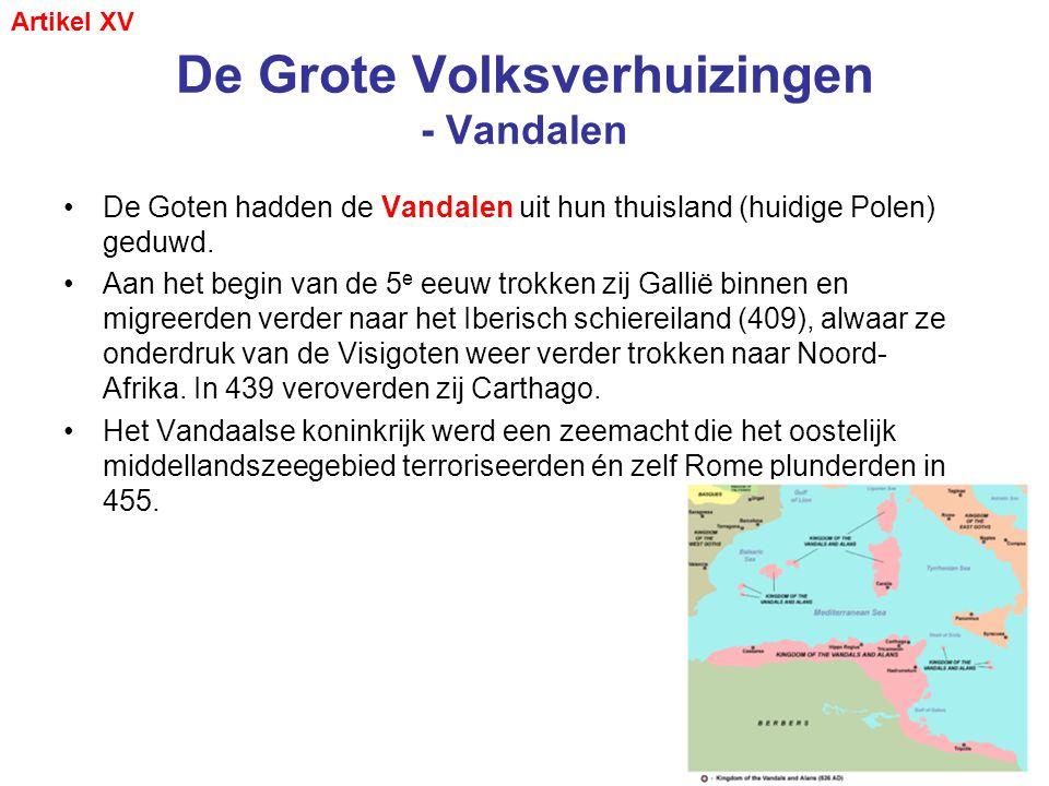 De Grote Volksverhuizingen - Vandalen •De Goten hadden de Vandalen uit hun thuisland (huidige Polen) geduwd. •Aan het begin van de 5 e eeuw trokken zi