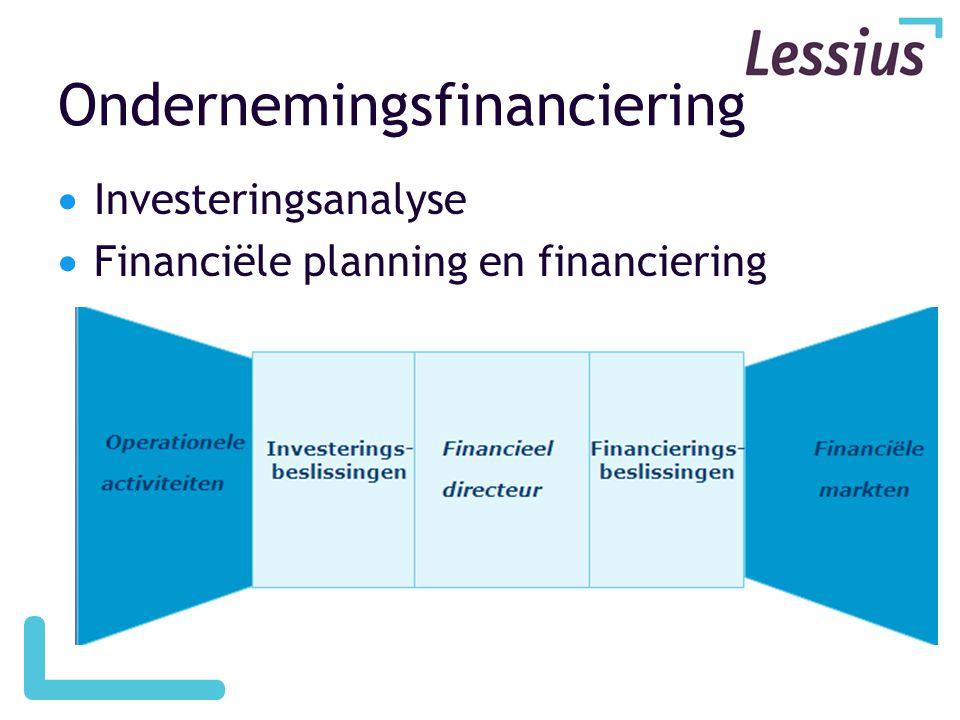 Ondernemingsfinanciering  Investeringsanalyse  Financiële planning en financiering