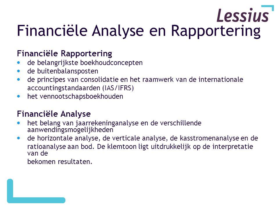 Financiële Analyse en Rapportering Financiële Rapportering  de belangrijkste boekhoudconcepten  de buitenbalansposten  de principes van consolidati