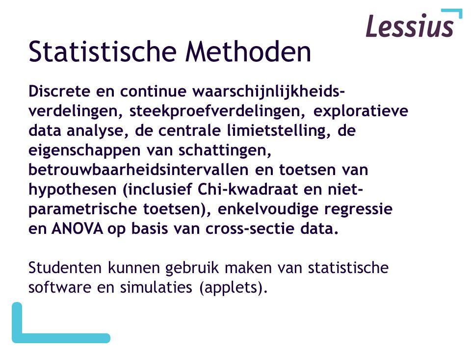 Statistische Methoden Discrete en continue waarschijnlijkheids- verdelingen, steekproefverdelingen, exploratieve data analyse, de centrale limietstell