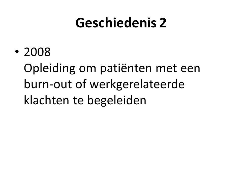 Geschiedenis 2 • 2008 Opleiding om patiënten met een burn-out of werkgerelateerde klachten te begeleiden • 4/2011 Vier hulpverleners: een psychiater, huisarts, psycholoog en coach vormen een denktank rond D4D