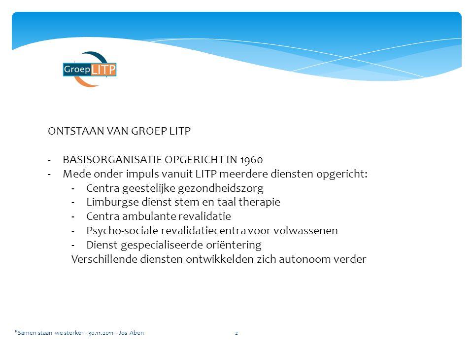 VERPLICHTE FUSIES CENTRA GEESTELIJKE GEZONDHEIDSZORG -In 1990 fusioneerden 6 centra GGZ tot één organisatie vzw CGG/litp -In benaming duiden de letters litp naar verbondenheid met vzw LITP -Fusie-organisatie ontwikkelt echter een eigen onafhankelijke koers -Fusie operatie CGG biedt mogelijkheden tot versteviging -Inhoudelijke werking -Organisatie zorgvoorwaardelijke diensten Samen staan we sterker - 30.11.2011 - Jos Aben3