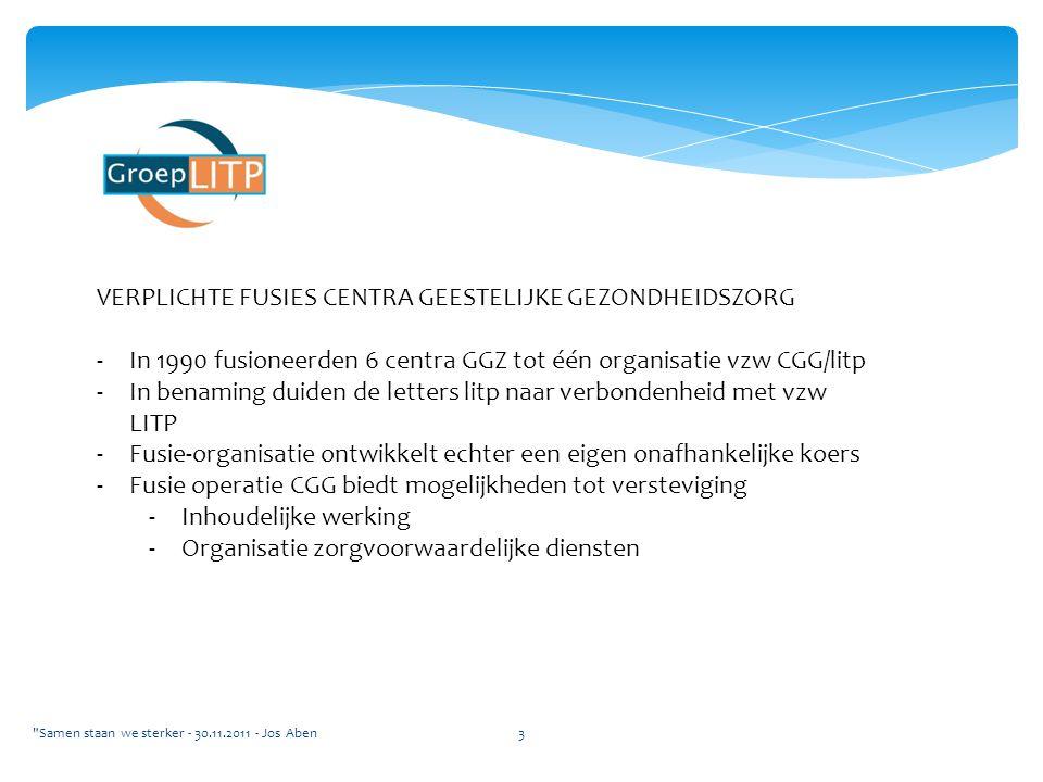 VERPLICHTE FUSIES CENTRA GEESTELIJKE GEZONDHEIDSZORG -In 1990 fusioneerden 6 centra GGZ tot één organisatie vzw CGG/litp -In benaming duiden de letter