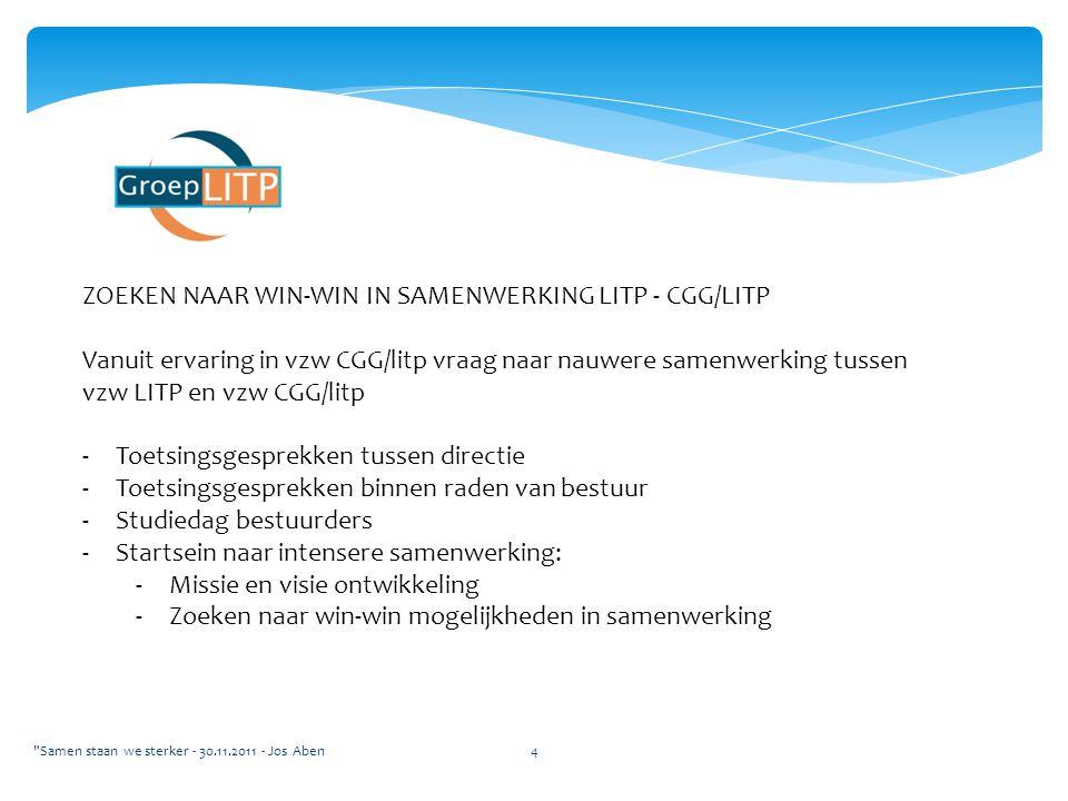 ZOEKEN NAAR WIN-WIN IN SAMENWERKING LITP - CGG/LITP Vanuit ervaring in vzw CGG/litp vraag naar nauwere samenwerking tussen vzw LITP en vzw CGG/litp -T